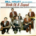Bill Haley & His Comets - Birth Of A Legend '2004