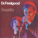 Dr. Feelgood - Stupidity '1976