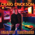 Craig Erickson - Galactic Roadhouse '2012