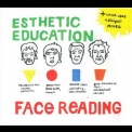 Esthetic Education - Face Reading '2005