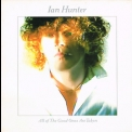 Ian Hunter - All Of The Good Ones Are Taken '1983