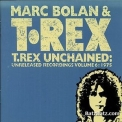 Marc Bolan & T.rex - Unchained - Unreleased Recordings 1972 Vol. 1 '1995
