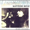 Matching Mole - Bbc Radio 1 Live In Concert '1972