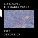 Pink Floyd - The Early Years 1970: Devi/ation '2017
