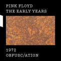 Pink Floyd - The Early Years 1972: Obfusc/ation '2017