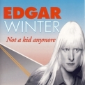 Edgar Winter - Not A Kid Anymore '1994