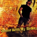 Shane Dwight - Gimme Back My Money '2009