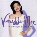 Vanessa Mae - The Platinum Collection. CD1: The Violin Player (2007) '1995