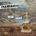 Grandaddy - Last Place '2017