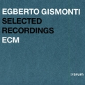 Egberto Gismonti - Selected Recordings Rarum XI '2004