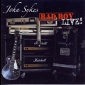 John Sykes - Bad Boy  Live ! '2005