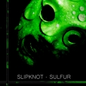 Slipknot - Sulfur '2009