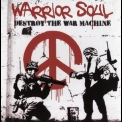Warrior Soul - Destroy The War Machine '2009