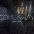 Jesus Culture - Come Away '2010