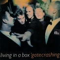 Living In A Box - Gatecrashing '1989