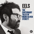 Eels - The Cautionary Tales Of Mark Oliver Everett '2014