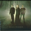 Glass Hammer - Three Cheers For The Broken-hearted '2009
