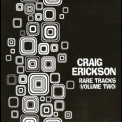 Craig Erickson - Rare Tracks (Volume Two) '2013