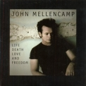 John Mellencamp - Life, Death, Love And Freedom '2008