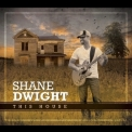 Shane Dwight - This House '2014