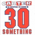 Carter The Unstoppable Sex Machine - 30 Something '1991