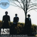 Ash - Twilight Of The Innocents '2007