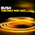 Bush - The Only Way Out '2014