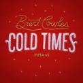 Brent Cowles - Cold Times '2017