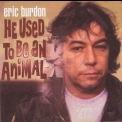 Eric Burdon - He Used To Be An Animal (2CD) '2002