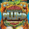 Twiddle - Plump: Chapters 1 & 2 '2017