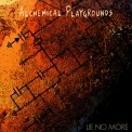Alchemical Playgrounds - Lie no more '2015