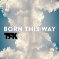 Thousand Foot Krutch - Born This Way (single) '2014