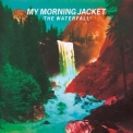 My Morning Jacket - The Waterfall (Deluxe Edition) '2015