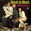 Belle Epoque - Black Is Black '1977