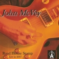 John Mcvey - Road House Stomp '2007