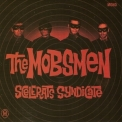 Mobsmen, The - Scelerats Syndicate '2009