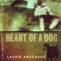 Laurie Anderson - Heart Of A Dog '2015