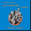 Marcel Worms  - Twenty Years Of New Blues For Piano '2017