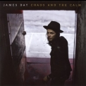 James Bay - Chaos And The Calm '2015