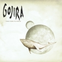 Gojira - From Mars To Sirius '2005