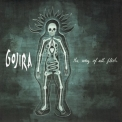 Gojira - The Way Of All Flesh '2008