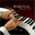 Bobby Lyle - Hands On '2006