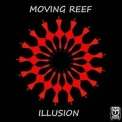 Moving Reef - Illusion '2017