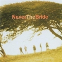 Never The Bride - Never The Bride '1995