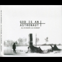 God Is An Astronaut - All Is Violent, All Is Bright '2005