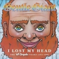 Gentle Giant - I Lost My Head: The Chrysalis Years 1975-1980 (4CD Box) '2012