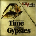 No Smoking Orchestra, The - Time Of The Gypsies - Kusturica '2007