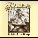Morrigan, The - Spirit Of The Soup '1985