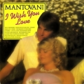 Mantovani -  Wish You Love '1973