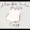 Smog - A River Ain't Too Much To Love '2005